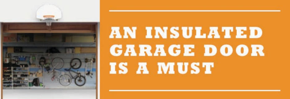 An insulated garage door is a must